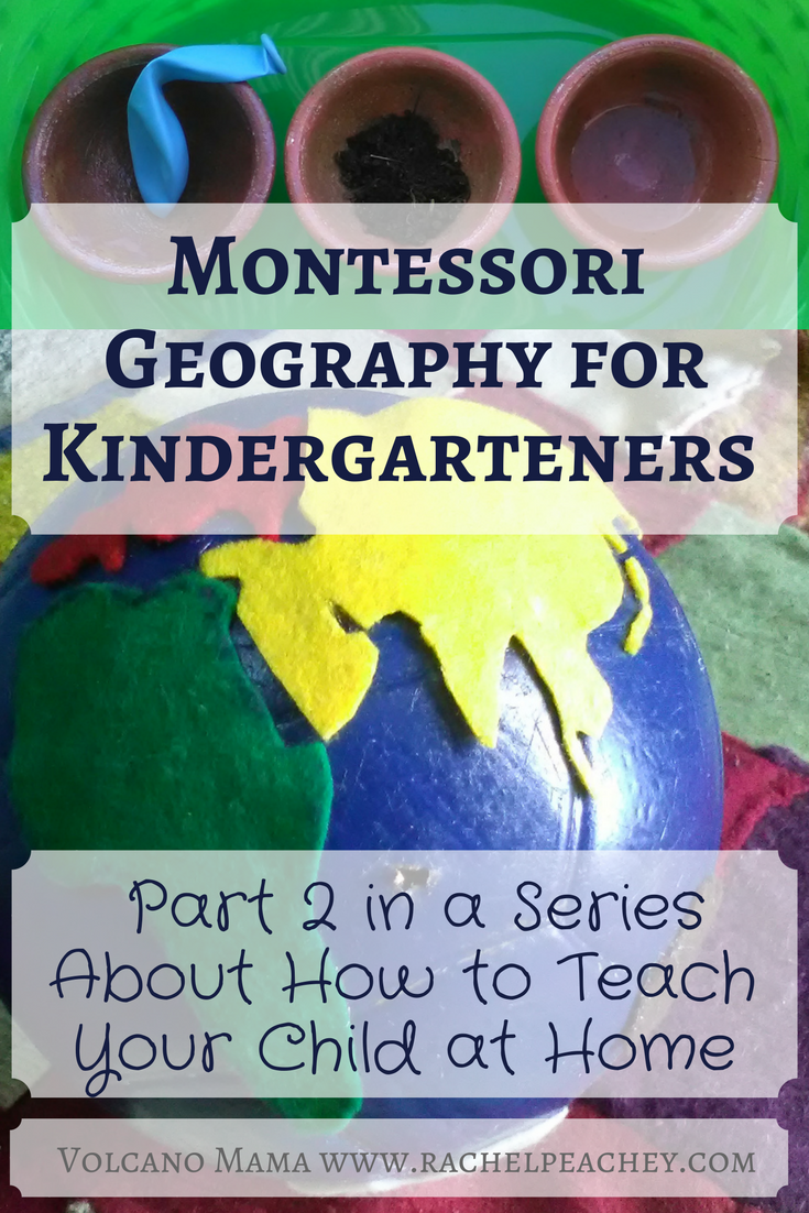 Teach Your Four Year Old To Read: Montessori Geography For Kindergarteners: Part 2 In A